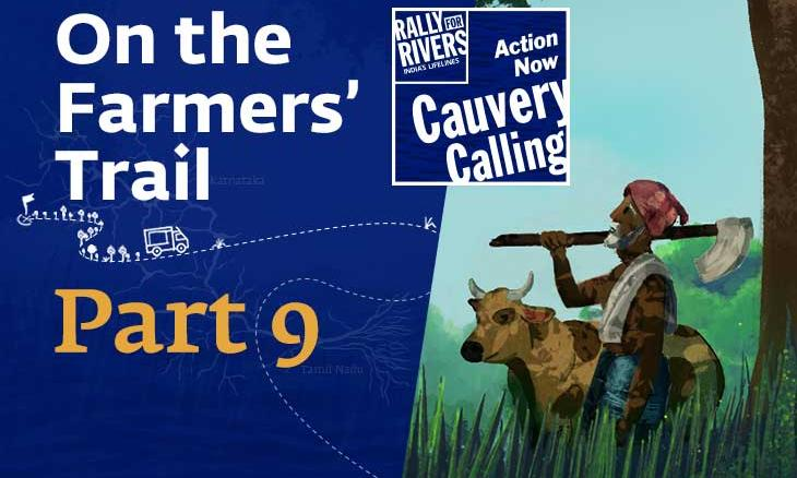 Why Should Farmers Be Poor? - On the Farmers' Trail of Cauvery Calling