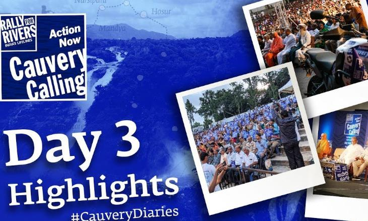 Day 3 Highlights #CauveryDiaries