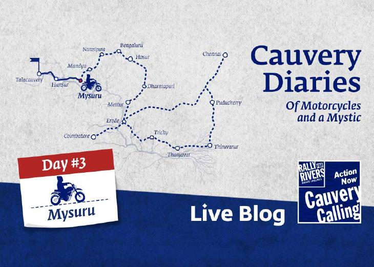 Day 3 - Cauvery Diaries: Of Motorcycles and a Mystic