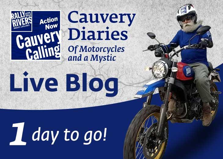 1 Day To Go - Cauvery Diaries: Of Motorcycles and a Mystic